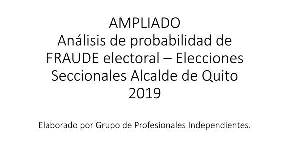 Análisis AMPLIADO probabilidad FRAUDE electoral – Elecciones Alcalde UIO 2019 25